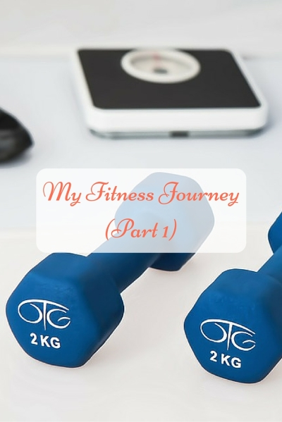 My Fitness Journey(Part 1)