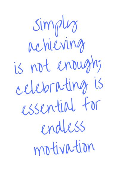 motivation, tips, motivation monday, celebrate, achievements